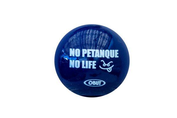"Zielkugel blau, "" NO PETANQUE, NO LIFE"""